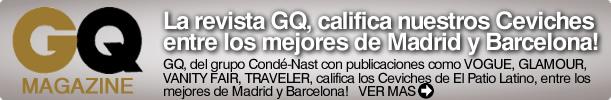 La revista GQ, califica a los CEVICHES de El Patio Latino-BCN entre los mejores de Madrid y Barcelona!